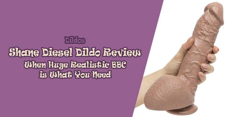 Shane Diesel Dildo Review: When Huge Realistic BBC is What You Need